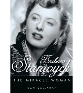 Barbara Stanwyck Books - Dan Callahan: The Miracle Woman